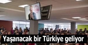 Yaşanacak bir Türkiye geliyor