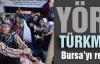 Yörük Türkmenler Bursa'yı Renklendirdi