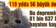 110 yılda 56 büyük deprem
