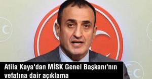 Atila Kaya'dan MİSK Genel Başkanı'nın vefatına dair açıklama