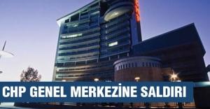 CHP Genel Merkezine Saldırı