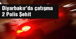 Diyarbakır'da çatışma çıktı. 2 Polis Şehit Edildi