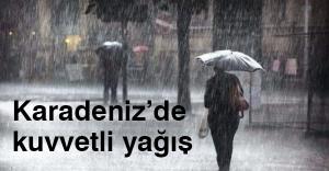 Karadeniz'de 'kuvvetli yağış'