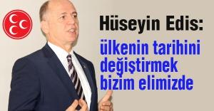 MHP Adayı Edis: Tarihi bir sorumluluk bizi bekliyor