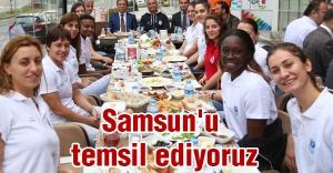 Samsun'u temsil ediyoruz