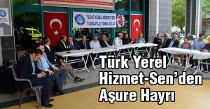 Türk Yerel Hizmet-Sen'den Aşure Hayrı