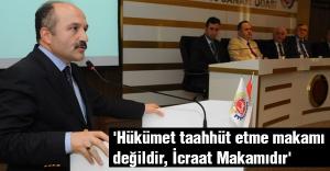 Usta: 'Hükümet taahhüt etme makamı değildir, İcraat Makamıdır'