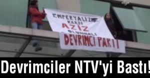 Devrimciler NTV'yi Bastı