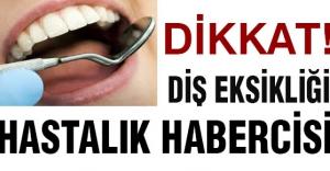 Diş eksikliği hastalık habercisi