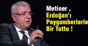 Erdoğan'ı Peygamberlerle Bir Tutmak...