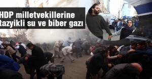 HDP milletvekillerine tazyikli su ve biber gazı...