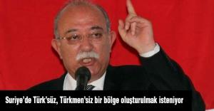 Koncuk: Suriye'de Türk'süz, Türkmen'siz bir bölge oluşturulmak isteniyor