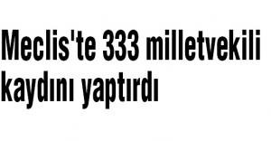 Meclis'te 333 milletvekili kaydını yaptırdı