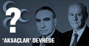 MHP'de 'Aksaçlar' Devrede