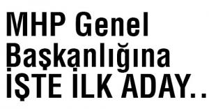 MHP Genel Başkanlığına Resmen Aday...