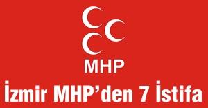 MHP İzmir Teşkilatından 7 istifa