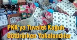 PKK'ya Tuvalet Kağıdı Götürürken Yakalandılar