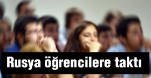 Rusya, Türk vatandaşı öğrencilere taktı...