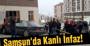 Samsun'da Kanlı İnfaz!
