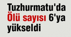 Tuzhurmatu'da Ölü sayısı 6'ya yükseldi