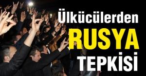 Ülkü Ocakları'ndan Rusya Tepkisi