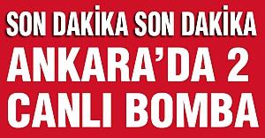 Ankara'da canlı bomba paniği...