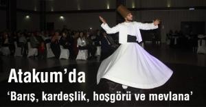 Atakum'da 'Barış, kardeşlik, hoşgörü ve mevlana'  Büyüledi