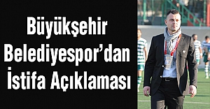 Büyükşehir Belediyespor'dan İstifa Açıklaması