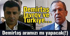 Demirtaş-lavrov ve Türkiye
