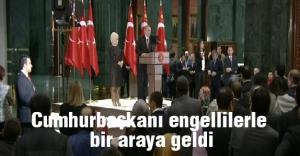 Erdoğan, engelli vatandaşlarla bir araya geldi