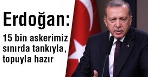 Erdoğan: Türkmenlerin olduğu bölgede YPG yok, PYD de yok. DAİŞ var