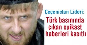 Kadirov: Suikast Haberleri Kasıtlı