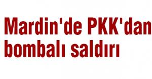 Mardin'de PKK'dan bombalı saldırı