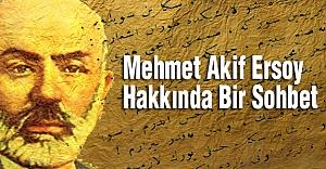 Mehmet Akif Ersoy Hakkında Bir Sohbet