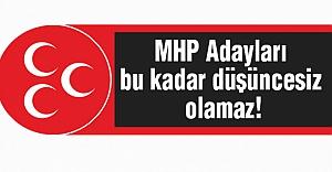 MHP Genel Başkan Adayları Bu Kadar Düşüncesiz Olamaz!