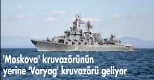 'Moskova' kruvazörünün yerine 'Varyag' kruvazörü geliyor