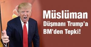 Müslüman Düşmanı Trump'a  BM'den Tepki!