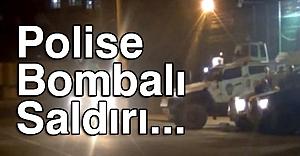 Polise Bombalı Saldırı...