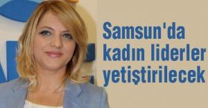 Samsun'da kadın liderler yetiştirilecek