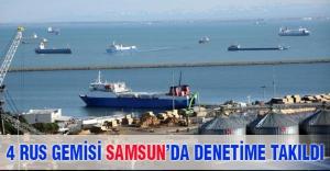 Samsun Limanı'nda 4 Rus Gemisine DUR Dendi