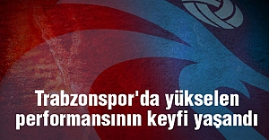 Trabzonspor'da yükselen performansının keyfi yaşandı