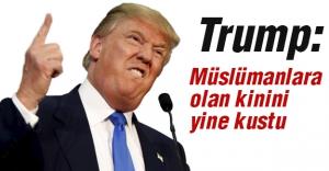 Trump: Yine Müslümanlara Düşmanlığını gösterdi