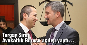 Turgay Şirin Avukatlık Bürosu Açılışı Yaptı...