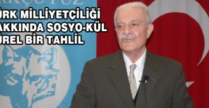Türk Milliyetçiliği Hakkında Sosyo Kültürel Bir Tahlil