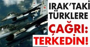 Türkiye'den Türkler'e önemli uyarı: Terkedin!