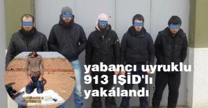 Yabancı uyruklu 913 IŞİD'lı yakalandı