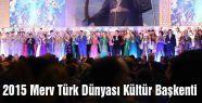 2015 Merv Türk Dünyası Kültür Başkenti açılışı