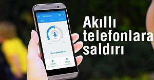 Akıllı telefonlara siber saldırı