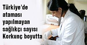 Atama yapılmayan 300 binden fazla sağlıkçı var