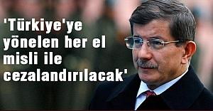 Davutoğlu, 'Türkiye'ye yönelen her el misli ile cezalandırılacak'